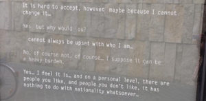 This image, as well as the one at the top of this post, are quotes written on the outside of the Jewish Museum in Munich. Both are relevant to me as I've grappled with my stay in Austria.